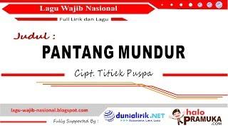 PANTANG MUNDUR+Lirik (Lagu Wajib Nasional Ciptaan Titiek Puspa)