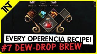 Operencia: The Stolen Sun Dew-Drop Brew Recipe #7