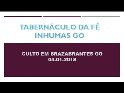 CULTO EM BRAZABRANTES - Quinta feira 04.01.2018 - Evangelista Miron Valter