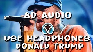 Mac Miller - Donald Trump (8D Audio)
