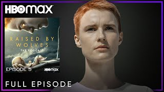 Ep. 5: Superweapons | Raised By Wolves: The Podcast | HBO Max