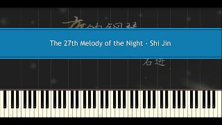 The 27th Melody of the Night - Shi Jin (Piano Tutorial)