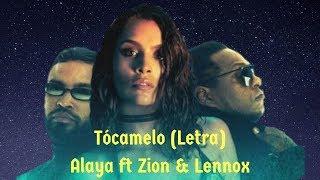 Tócamela (Letra)   Alaya Ft Zion & Lennox