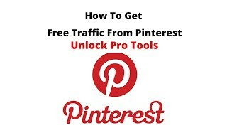 How To Get Traffic From Pinterest (2020 Unlock pro tools)