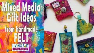 Mixed Media Gift Ideas: Diy Felt Crafts With Handmade Felt