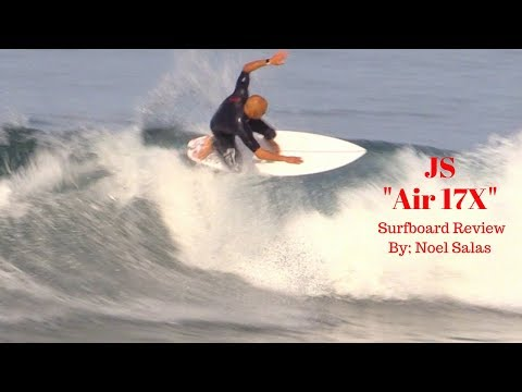 "JS ""Air 17X"" Surfboard Review by Noel Salas Ep. 62"