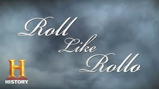 Roll like Rollo - He Who Conquers Himself