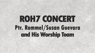 LOTN CHURCH-ROH7 CONCERT-PTR ROMMEL/SUSAN GUEVARA AND TEAM
