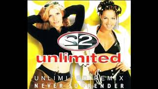 2 Unlimited // Never Surrender (Unlimited Remix)