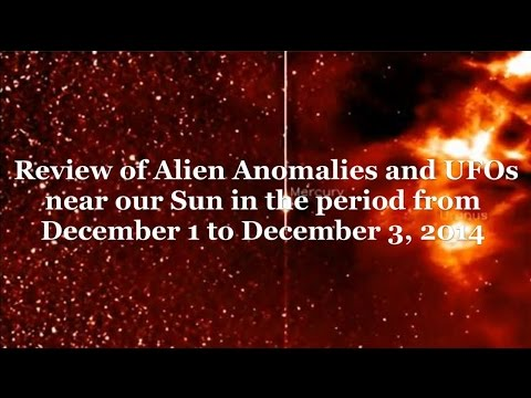 Review of Alien Anomalies and UFOs near our Sun in the period from December 1 to December 3, 2014