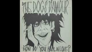 The Dogs D'Amour - How Do You Fall In Love ? (orig 1984 single)