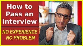 How to Pass an INTERVIEW with Little or NO EXPERIENCE
