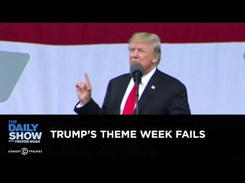 Trump's Theme Week Fails: The Daily Show