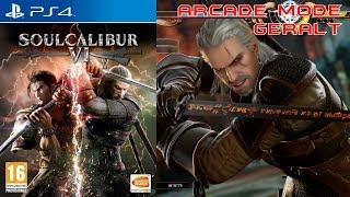SoulCalibur VI (PS4) Arcade Mode - Geralt