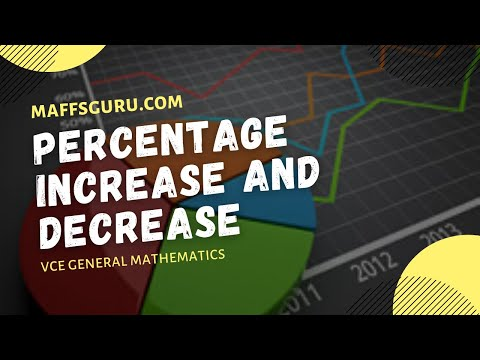Percentage increase and decrease | VCE General Maths | Maffsguru ...