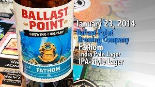 January 23 : Fathom IPL : Ballast Point Brewing Company