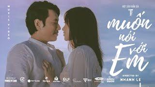 TTeam - MUỐN NÓI VỚI EM [Official MV] KIỀU MINH TUẤN , LÊ CHI, BLACKBI