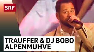 Trauffer Und DJ BoBo: Alpenmuhve Live | Trauffer – Die Jubiläumsshow | SRF Musik
