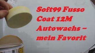 Soft99 Fusso Coat 12M Autowachs
