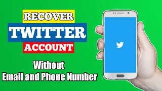 How To Recover Twitter Account Without Email and Phone Number
