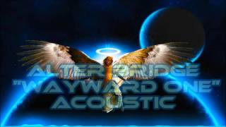 Alter Bridge - Wayward One  ( Acoustic ) [ Lyrics ]