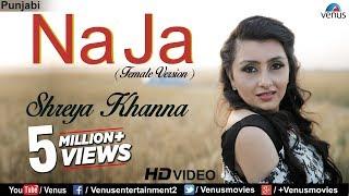 New Punjabi Songs 2017   Na Ja (Female Version)   Latest Punjabi Songs 2017   Shreya Khanna