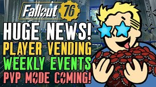 Fallout 76 Player Vending Machines! PvP Mode! Weekly Events! Coming Soon! #Fallout76