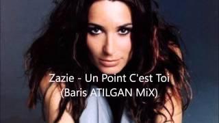 Zazie - Un Point C'est Toi (Baris ATILGAN MiX)