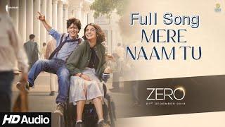 ZERO: Mere Naam Tu Full Audio Song | LTH-Lyrics - YouTube