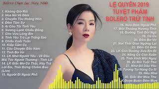 le-quyen-2019-tuyet-pham-bolero-tru-tinh-le-quyen-khong-quang-cao
