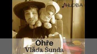 Vláďa Šunda - Ohře (VIDEO)