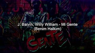 J. Balvin, Willy William - Mi Gente Türkçe Çeviri(Türkçe Altyazılı)