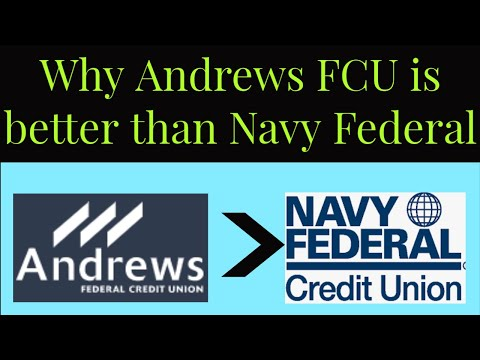 Why Andrews Federal Credit Union  is Better than Navy Federal Credit Union!