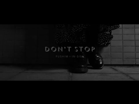 Don't stop / PUSHIM×韻シスト