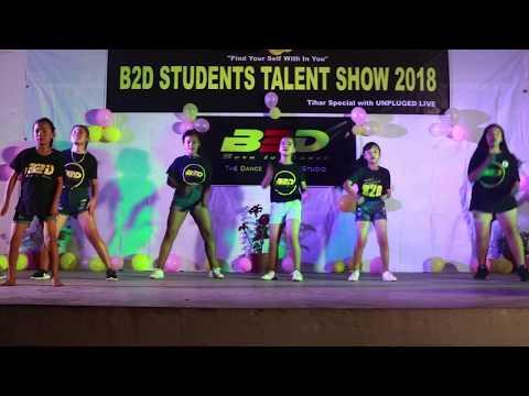 B2D Students Talent Show   Pitch Road   Dawin - Dessert   Chris Brown - Yeah 3X   B2D Lamjung