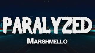 Marshmello   Paralyzed (Lyrics)