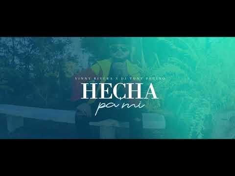 Vinny Rivera x DJ Tony Pecino - Hecha Pa Mi