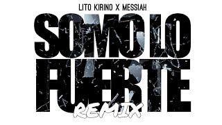 Somo Lo Fuerte (Remix - Audio) - Lito Kirino (Video)