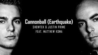 Showtek & Justin Prime feat. Matthew Koma - Cannonball (Earthquake) [Original Mix]