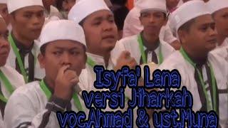 Hadroh Kanzus Sholawat Isfa'Lana (versi Jiharkah) Voc,Ahmad & Ust,Muna Lantunan Mutiara