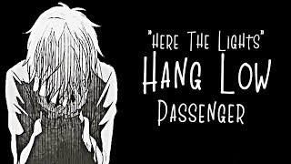 Nightcore → Where The Lights Hang Low ♪ (Passenger ) LYRICS ✔︎