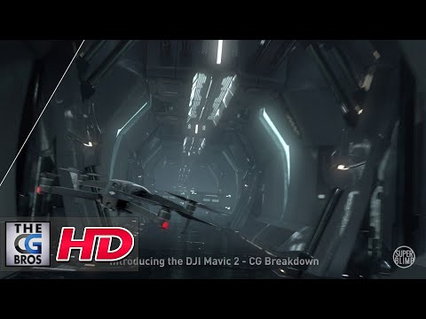 "CGI & VFX Breakdowns: ""Introducing the DJI Mavic 2"" – by SuperBlimp"