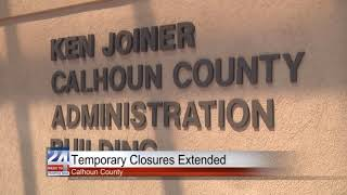 Calhoun County Temporary Closures Extended