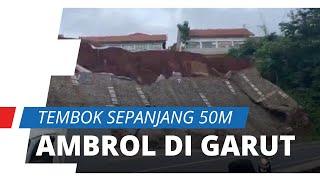 Detik-detik Tembok Sepanjang 50 Meter di Pinggir Jalan Raya Garut Ambrol, Warga Histeris