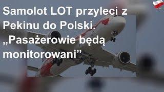 """Samolot LOT przyleci z Pekinu do Polski. """"Pasażerowie będą monitorowani"""""""