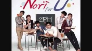 2PM -  Nori For U