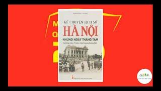 Kể chuyện lịch sử Hà Nội Những ngày tháng tám