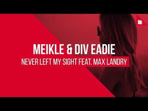 Never Left My Sight - Meikle , Div Eadie , Max Landry