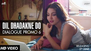 Dialogue Promo 6 - Dil Dhadakne Do