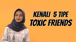 WOW TODAY: Kenali 5 Tipe Toxic Friends